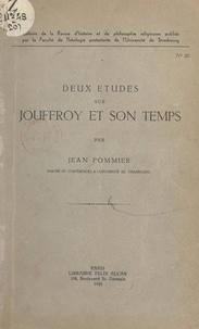 Jean Pommier et  Faculté de théologie protestan - Deux études sur Jouffroy et son temps.
