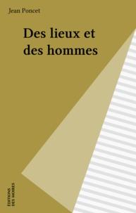 Jean Poncet - Des lieux et des hommes.