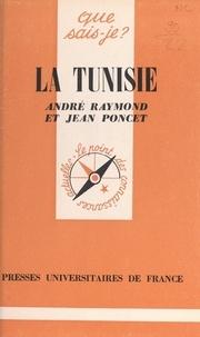 Jean Poncet et André Raymond - La Tunisie.