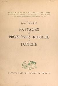 Jean Poncet - Paysages et problèmes ruraux en Tunisie.