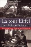 Jean Poncin - La tour Eiffel dans la Grande Guerre - Souvenirs d'un sapeur-télégraphiste.