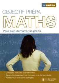 Jean Ponsaud et Sylvie Martin - Objectif prépa Maths - Pour bien démarrer sa prépa.