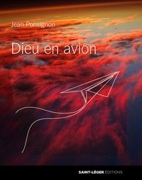 Meilleurs téléchargements gratuits d'ebooks pdf Dieu en avion par Jean Ponsignon 9782364524774