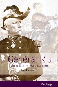 Jean Ponsignon - Général Riu - Un militaire hors norme.