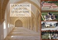 Jean Ponsignon - La Bourgogne vue du ciel et de la Terre - De Cîteaux à Clairvaux.