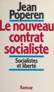 Jean Poperen - Le Nouveau contrat socialiste - Socialistes et liberté.