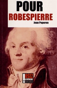 Jean Poperen - Pour Robespierre.