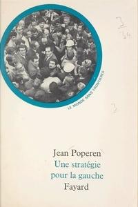 Jean Poperen et François Furet - Une stratégie pour la gauche.