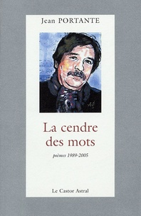 Jean Portante - La cendre des mots.