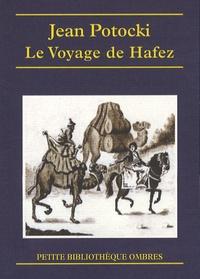Jean Potocki - Le Voyage de Hafez - Précédé des Apologues orientaux.