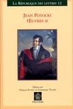 Jean Potocki - Oeuvres - Tome 2, Voyages : Voyage à Astrakan et sur la ligne du Caucase ; Mémoire sur l'ambassade en Chine ; Objets de recherche ; Sophio-polis.