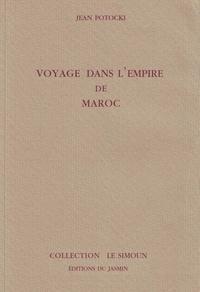 Jean Potocki - Voyage dans l'empire de Maroc.