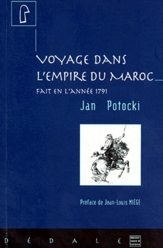 Jean Potocki - Voyage dans l'empire du Maroc - Fait en l'année 1791.