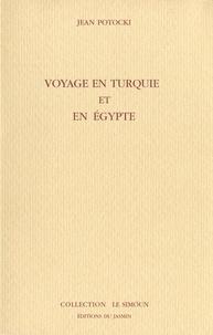 Jean Potocki - Voyage en Turquie et en Egypte fait en l'année 1784.
