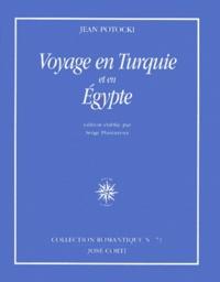 Jean Potocki - Voyage en Turquie et en Egypte.