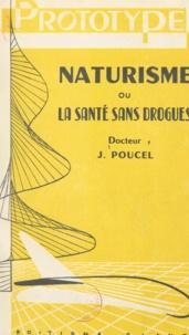 Jean Poucel - Naturisme - Ou La santé sans drogues.
