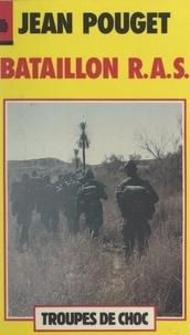 Jean Pouget - Bataillon R.A.S. Algérie.