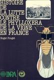 Jean Pouget - Histoire de la lutte contre le phylloxéra de la vigne en France - 1868-1895.