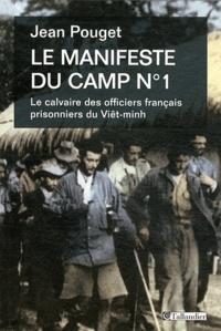 Jean Pouget - Le manifeste du camp n°1 - Le calvaire des officiers français prisonniers du Viêt-minh.