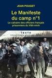 Jean Pouget - Le Manifeste du camp n° 1 - Le calvaire des officiers français prisonniers du Viêt-minh.