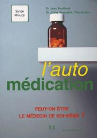 Jean Pouillard - Automédication - Peut-on être le médecin de soi-même ?.
