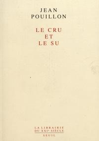 Jean Pouillon - Le cru et le su.