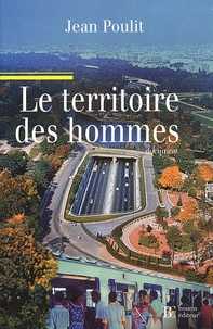 Jean Poulit - Le territoire des hommes - La création de richesse, d'emplois et de bien-être au sein d'une planète préservée.