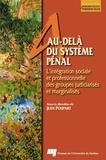Jean Poupart - Au-delà du système pénal - L'intégration sociale et professionnelle des groupes judiciarisés et marginalisés.
