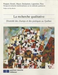 Jean Poupart - La recherche qualitative - Diversité des champs et des pratiques au Québec.