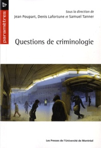 Jean Poupart et Denis Lafortune - Questions de criminologie.