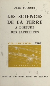 Jean Pouquet et Hubert Curien - Les sciences de la terre à l'heure des satellites - Télédétection.