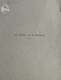 Jean Pourcheyroux - La vérité sur le diamant.