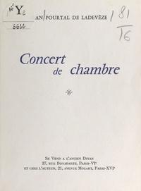 Jean Pourtal de Ladevèze - Concert de chambre.