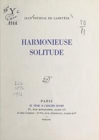 Jean Pourtal de Ladevèze - Harmonieuse solitude.