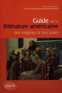 Jean Pouvelle et Jean-Pierre Demarche - Guide de la littérature américaine des origines à nos jours.