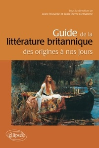 Jean Pouvelle et Jean-Pierre Demarche - Guide de la littérature britannique des origines à nos jours.