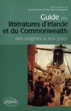 Jean Pouvelle et Jean-Pierre Demarche - Guide des littératures d'Irlande et du Commonwealth - Des origines à nos jours.