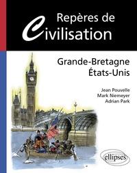 Jean Pouvelle et Mark Niemeyer - Repères de civilisation : Grande-Bretagne, Etats-Unis.