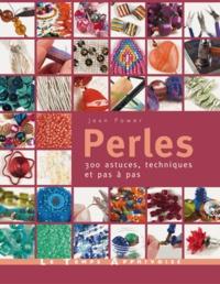 Jean Power - Perles - 300 astuces, techniques et pas à pas.