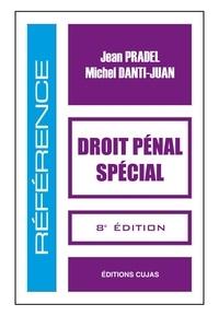 Jean Pradel et Michel Danti-Juan - Droit pénal spécial.