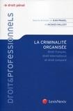 Jean Pradel et Jacques Dallest - La criminalité organisée - Droit français, droit international et droit comparé.