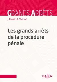 Jean Pradel et André Varinard - Les grands arrêts de la procédure pénale - 10e ed..