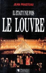 Jean Prasteau - Il était une fois le Louvre.