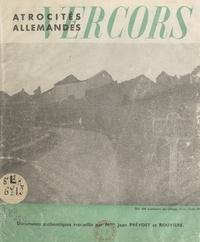 Jean Prévost et  Rouvière - Atrocités allemandes : Vercors - Documents authentiques.