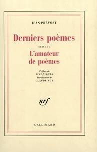 Jean Prévost - Derniers poèmes. (suivi de) L'Amateur de poèmes.