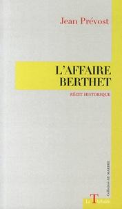 Jean Prévost - L'affaire Berthet.
