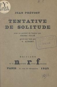 Jean Prévost et G. Aubert - Tentative de solitude.