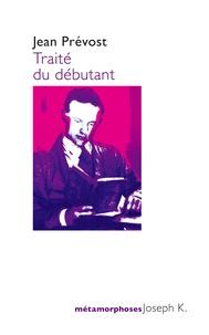 Jean Prévost - Traité du débutant.