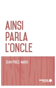 Jean Price-Mars - Ainsi parla l'oncle.