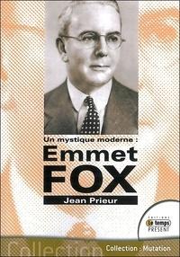 Jean Prieur - Emmet Fox - Un mystique moderne.